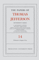 The Papers of Thomas Jefferson  Retirement Series  Volume 14