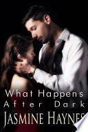 What Happens After Dark