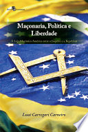 Maçonaria, Política e Liberdade