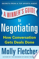 A Winner s Guide to Negotiating  How Conversation Gets Deals Done