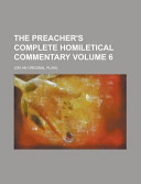 The Preacher S Complete Homiletical Commentary Volume 6