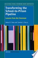 Transforming The School To Prison Pipeline