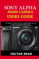 Sony Alpha A6000 Camera Users Guide