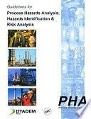 Guidelines for Process Hazards Analysis (PHA, HAZOP), Hazards Identification, and Risk Analysis