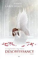 Le châtiment des anges - Désobéissance Pdf/ePub eBook