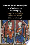 Jewish Christian Dialogues On Scripture In Late Antiquity