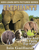 Elephants  Photos and Fun Facts for Kids