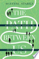 """The Path Between Us: An Enneagram Journey to Healthy Relationships"" by Suzanne Stabile"