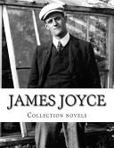 James Joyce  Collection Novels