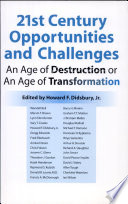 21st Century Opportunities and Challenges  : An Age of Destruction Or an Age of Transformation