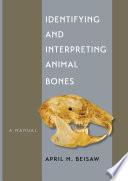 Identifying and Interpreting Animal Bones Book