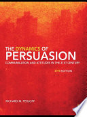 """The Dynamics of Persuasion: Communication and Attitudes in the Twenty-First Century"" by Richard M. Perloff"