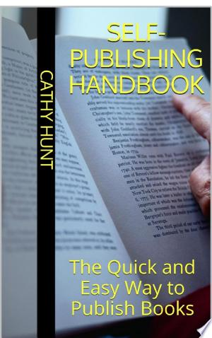 Self Publishing Handbook: The Quick and Easy Way to Publish Books Ebook - digital ebook library