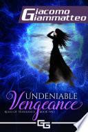 Undeniable Vengeance
