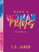 When a Woman Prays Journal