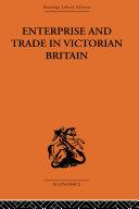 Enterprise and Trade in Victorian Britain