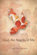 God, the Angels, & Me