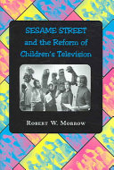 Sesame Street  and the Reform of Children s Television