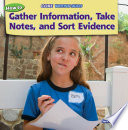 How to Gather Information, Take Notes, and Sort Evidence