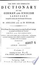 Vollständiges Wörterbuch Der Englischen Sprache Für Die Deutschen, The New and Complete Dictionary of the German and English Languages