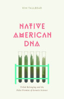 Native American DNA: Tribal Belonging and the False Promise of ...