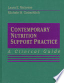 Contemporary Nutrition Support Practice  : A Clinical Guide