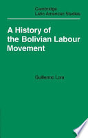 A History of the Bolivian Labour Movement 1848-1971