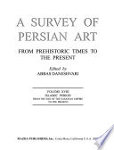 A Survey of Persian Art from Prehistoric Times to the Present