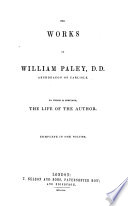 The works of William Paley, D.D. To which is prefixed, the life of the author