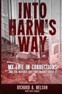 Into Harm S Way My Life In Corrections And The Historic Riot That Nearly Ended It