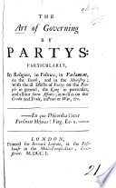 The Art Of Governing By Partys Particularly In Religion In Politics In Parlament On The Bench And In The Ministry Etc By John Toland