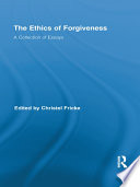 The Ethics of Forgiveness