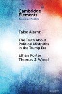 False alarm: the truth about political mistruths in the Trump era