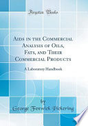 AIDS in the Commercial Analysis of Oils, Fats, and Their Commercial Products
