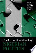 The Oxford Handbook Of Nigerian Politics