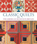 Classic Quilts from the American Museum in Britain