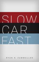 Slow Car Fast