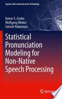 Statistical Pronunciation Modeling for Non Native Speech Processing