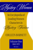 Mystery Women: An Encyclopedia of Leading Women Characters in Mystery Fiction Vol.1 (1860-1979)