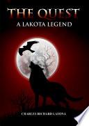 The Quest  a Lakota Legend