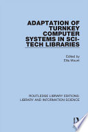 Adaptation of Turnkey Computer Systems in Sci Tech Libraries