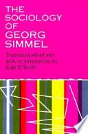 The Sociology of Georg Simmel by Georg Simmel,Kurt H. Wolff PDF