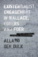Existentialist Engagement in Wallace, Eggers and Foer Pdf
