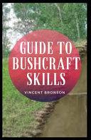 Guide to Bushcraft Skills
