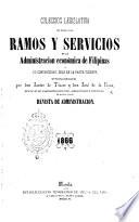 Coleccion legislativa de todos los ramos y servicios de la administracion econ  mica de Filipinas y su contabilidad  solo en la parte vigente  publicada por don J  de T  scar y don J  de la Rosa
