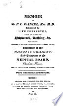Memoir of Sir F  C  Daniel  Knt   M D   Inventor of the Life Preserver  used in cases of shipwreck  bathing   c      With original anecdotes