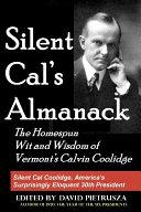 Silent Cal's Almanack: The Homespun Wit and Wisdom of Vermont's Calvin Coolidge [Pdf/ePub] eBook