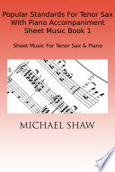 Popular Standards For Tenor Sax With Piano Accompaniment Sheet Music Book 1 Pdf/ePub eBook