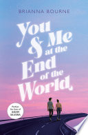 You   Me at the End of the World Book PDF