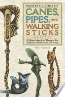 Fantastic Book of Canes, Pipes, and Walking Sticks